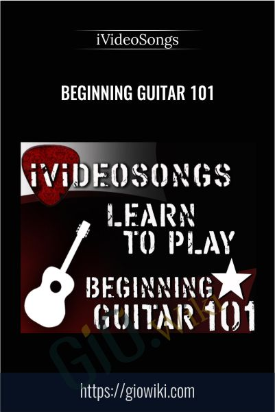 Beginning Guitar 101 - iVideoSongs