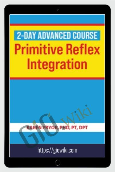 2-Day Advanced Course: Primitive Reflex integration - Karen Pryor