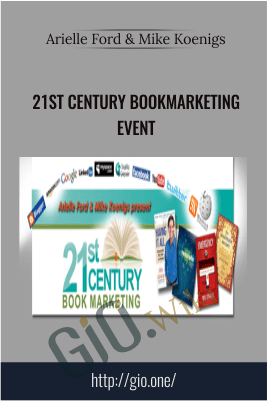 21st Century Bookmarketing Event - Arielle Ford & Mike Koenigs