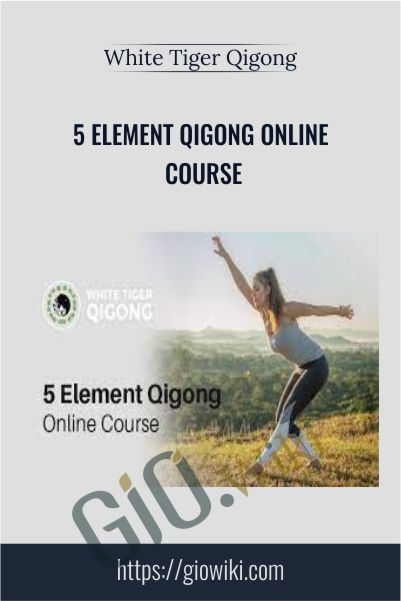 5 Element Qigong Online Course - White Tiger Qigong