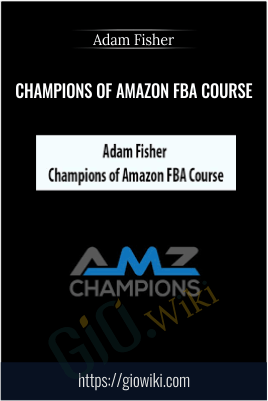 Champions of Amazon FBA Course - Adam Fisher