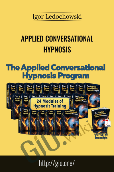Applied Conversational Hypnosis - Igor Ledochowski