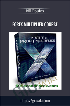 Forex Multiplier Course - Bill Poulos