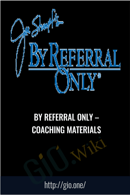 By Referral Only – Coaching Materials