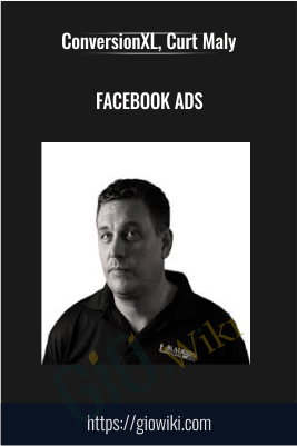 Facebook Ads - ConversionXL, Curt Maly