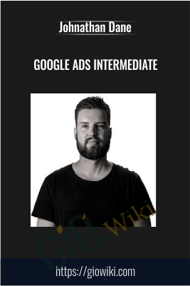 Google Ads Intermediate - ConversionXL, Johnathan Dane