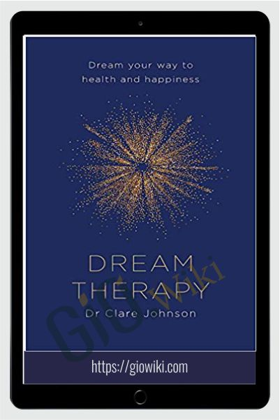 Dream Therapy - Dream Your Way to Health and Happiness - Clare Johnson