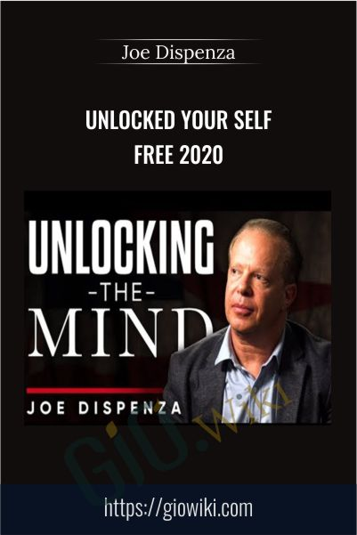 Unlocked Your Self Free 2020 – Dr. Joe Dispenza