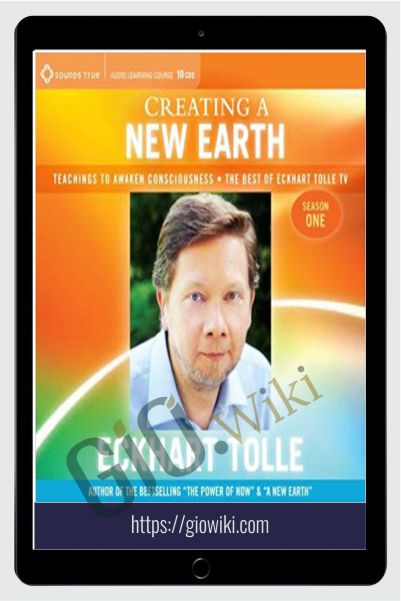 Creating a New Earth - Eckhart Tolle