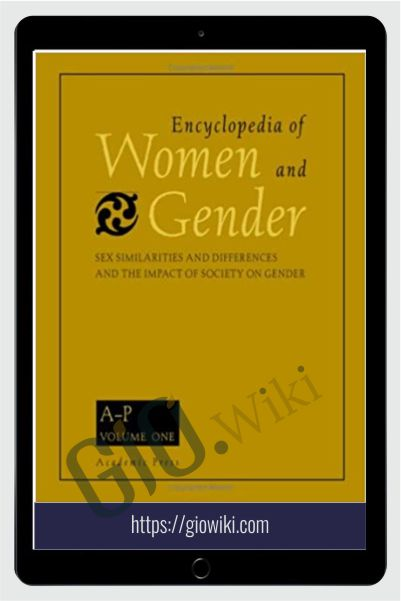 Encyclopedia of Women and Gender Vol 1 and 2 Set - Judith Worell