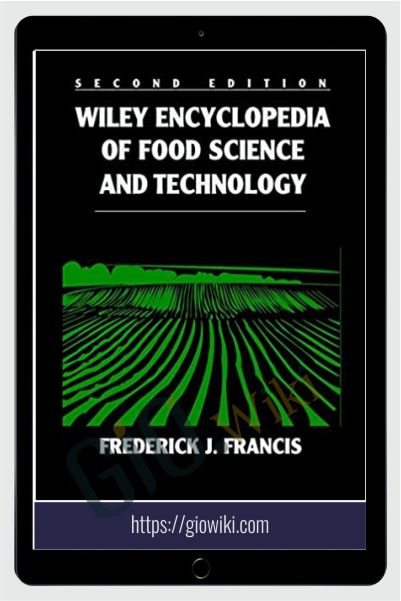 Encyclopedia of Food Science and Technology - Frederick J. Francis