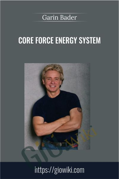 Core Force Energy System – Garin Bader