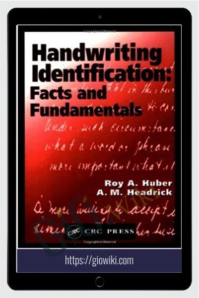 Handwriting Identification- Facts And Fundamentals - Roy A. Huber