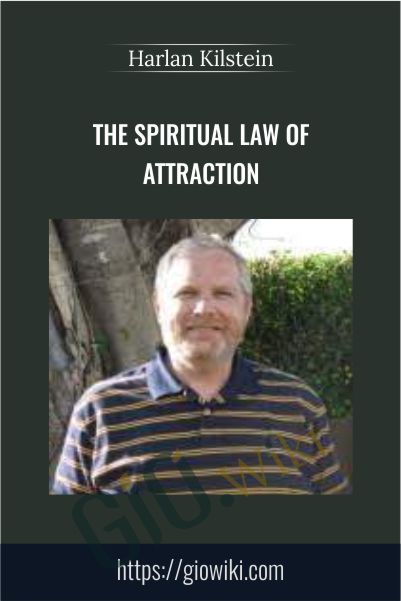 The Spiritual Law of Attraction - Harlan Kilstein