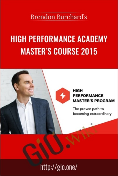 High Performance Academy Master's Course 2015 - Brendon Burchard