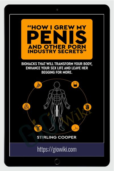 How I Grew My Peni and Other P0rn Industry Secrets - Stirling Cooper