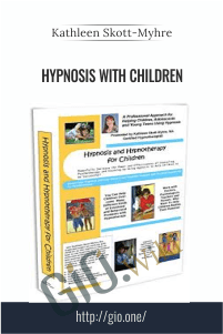 Hypnosis with Children – Kathleen Skott-Myhre