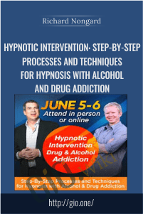 Hypnotic Intervention: Step-By-Step Processes and Techniques for Hypnosis with Alcohol and Drug Addiction