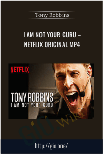 I am not your guru – Netflix original MP4 – Tony Robbins