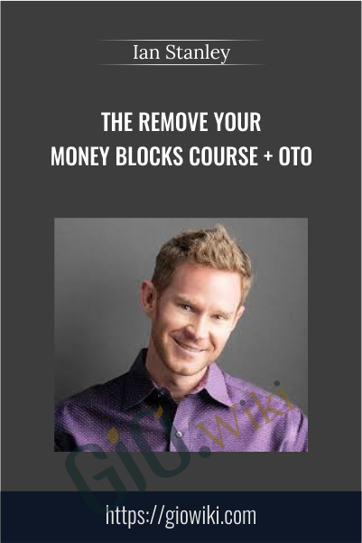 The Remove Your Money Blocks Course + OTO – Ian Stanley