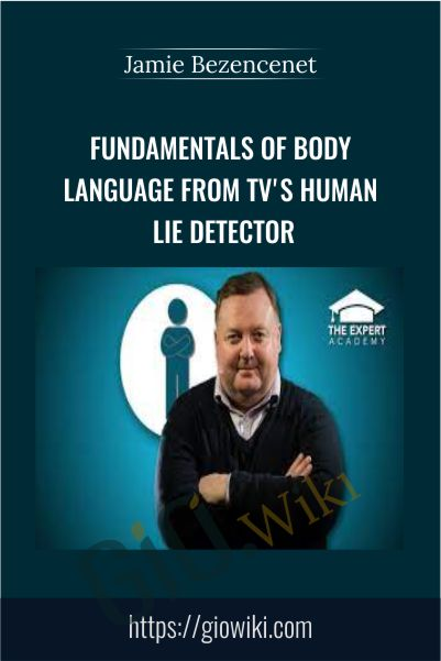 Fundamentals of Body Language from TV's Human Lie Detector - Jamie Bezencenet