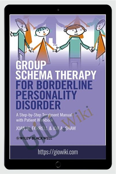Group Schema Therapy for Borderline Personality Disorder - Joan M. Farrell