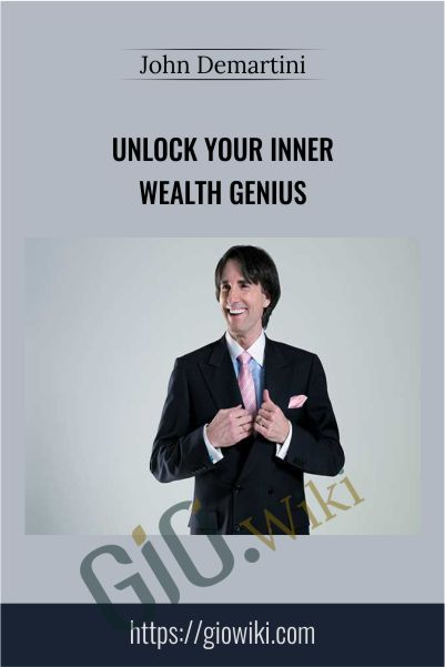 Unlock Your Inner Wealth Genius - John Demartini