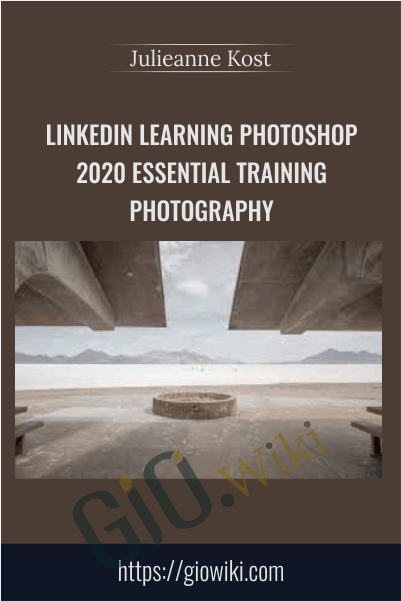 Linkedin Learning Photoshop 2020 Essential Training Photography - Julieanne Kost