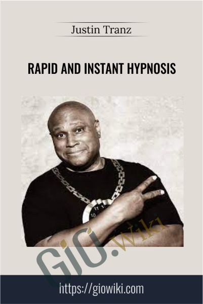 Rapid and instant hypnosis - Justin Tranz