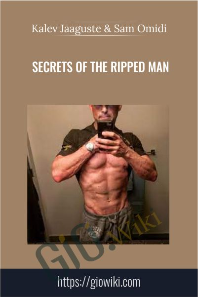 Secrets of the Ripped Man - Kalev Jaaguste & Sam Omidi