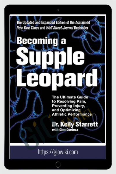 Becoming A Supple Leopard‎ 2nd Edition - Kelly Starrett