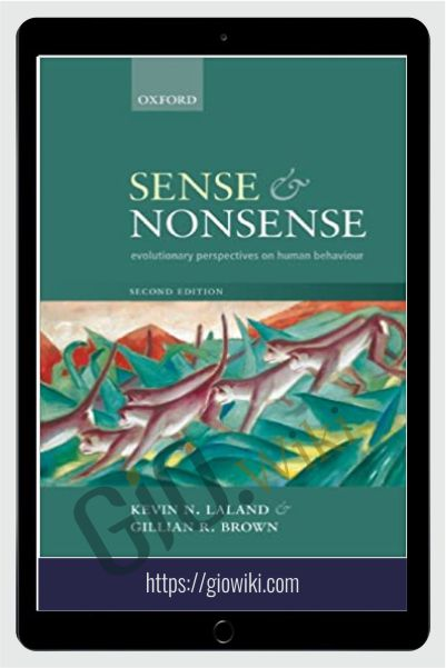 Sense and Nonsense: Evolutionary Perspectives on Human Behaviour - Kevin N. Laland and Gillian Brown