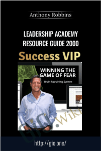 Leadership Academy Resource Guide 2000 – Anthony Robbins