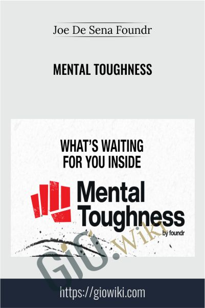 Mental Toughness - Joe De Sena Foundr