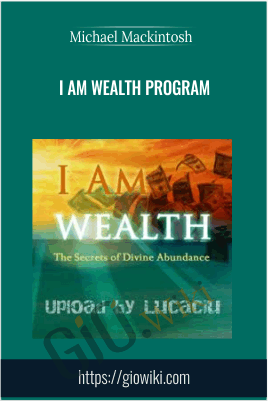 I Am Wealth Program - Michael Mackintosh
