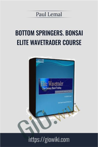 Bottom Springers. Bonsai Elite WaveTrader Course – Paul Lemal