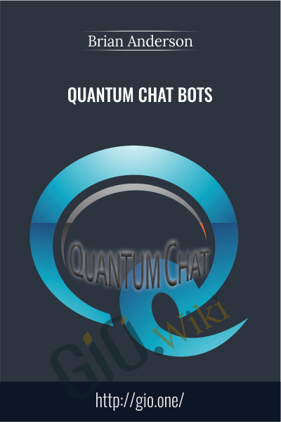 Quantum Chat Bots - Brian Anderson