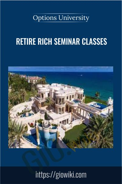 Retire Rich Seminar Classes – Options University