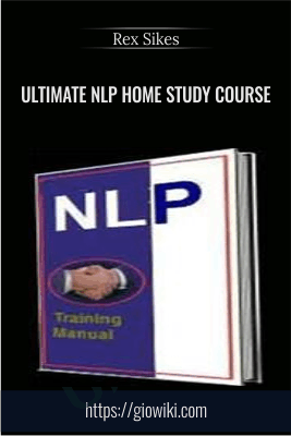 Ultimate NLP Home Study Course - Rex Sikes