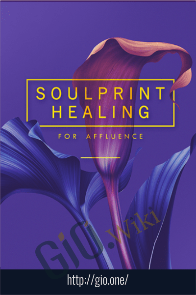 Soulprint Healing For Affluence – Carol Tuttle