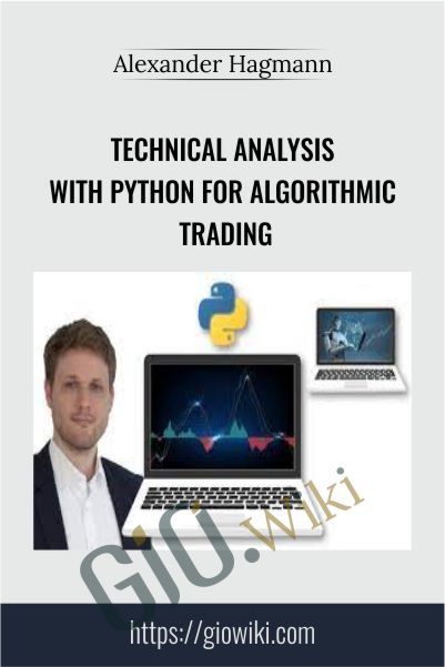 Technical Analysis with Python for Algorithmic Trading - Alexander Hagmann