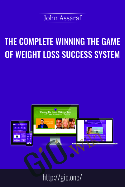 The Complete Winning The Game Of Weight Loss Success System - John Assaraf