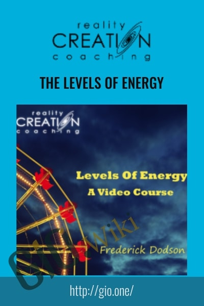 The Levels of Energy - Reality Creation