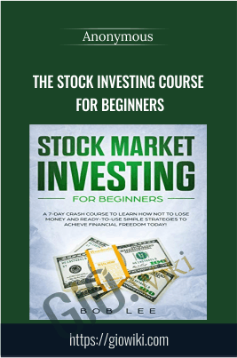 The Stock Investing Course For Beginners - Anonymous