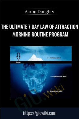 The Ultimate 7 Day Law of Attraction Morning Routine Program - Aaron Doughty