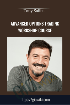 Advanced Options Trading Workshop Course - Tony Saliba