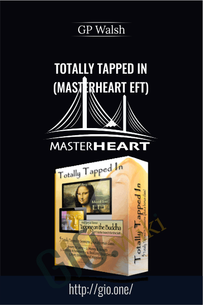 Totally Tapped In (Masterheart EFT) - GP Walsh
