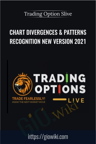 Chart Divergences & Patterns Recognition New Version 2021 – Trading Option Slive