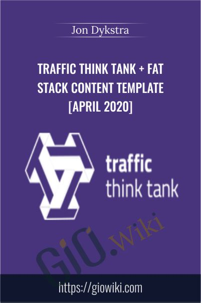 Traffic Think Tank + Fat Stack Content Template [April 2020] - Jon Dykstra