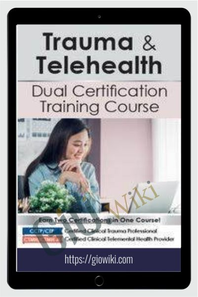 Trauma & Telehealth Dual Certification Course - Eric Gentry & Melissa Westendorf